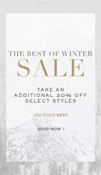The Best of Winter Sale: Take an Additional 30% Off Select Styles. Use Code BEST. Shop Now