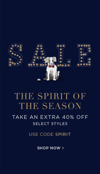 Sale: The Spirit of the Season Take an Extra 40% Off Select Styles. Use Code SPIRIT